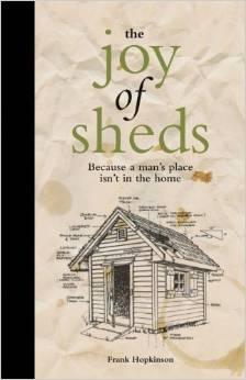 The Joy of Sheds by Frank Hopkinson